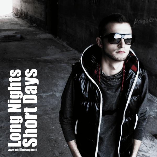 Andi Herzog - Long Nights Short Days - Remix Tape - Hip-Hop, RnB, Electro, Dubstep