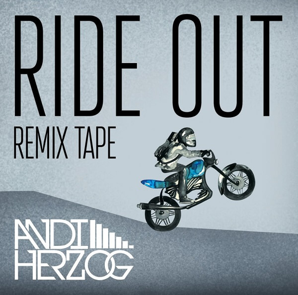 "Cover von Andi Herzog's viertem Remix Tape, ""Ride Out"""