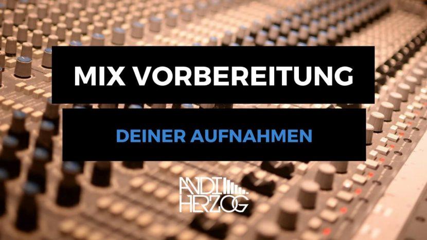Aufnahmen für Mixing vorbereiten