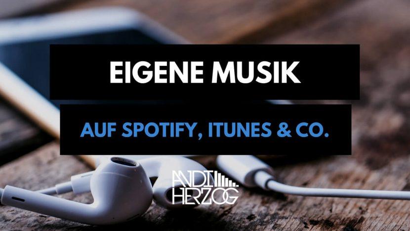 Eigene Musik auf Spotify, iTunes, Amazon & Co. bringen - Andi Herzog