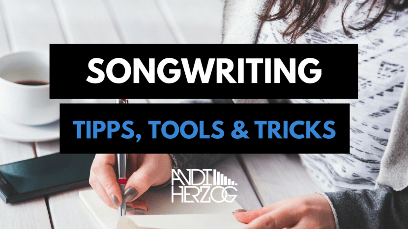 Songwriting und Texte schreiben - Tipps, Tools und Tricks