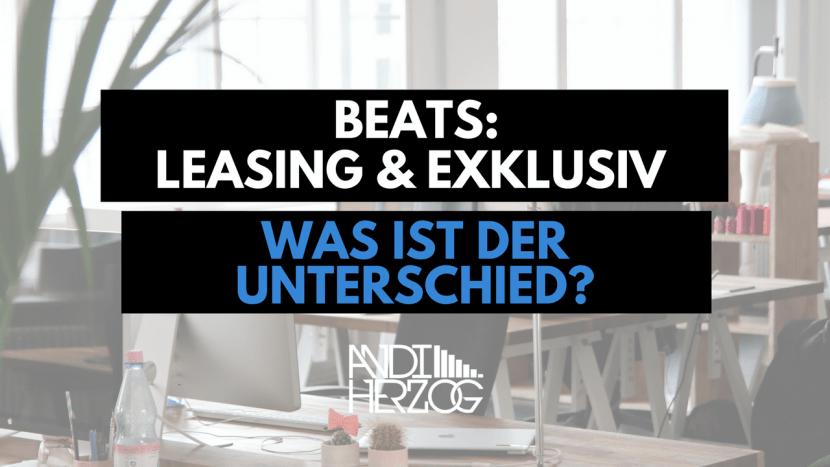 Unterschied zwischen Leasing Beats und Exklusiven Beats