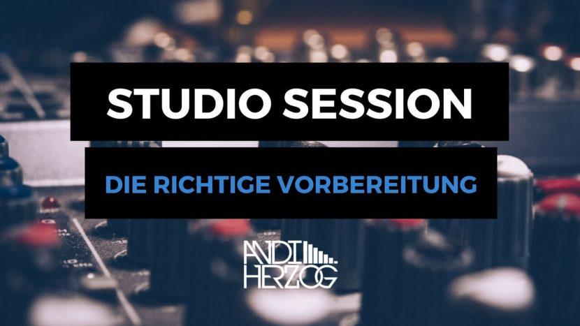 Studio Session Vorbereitung - Tonstudio Termin - Andi Herzog