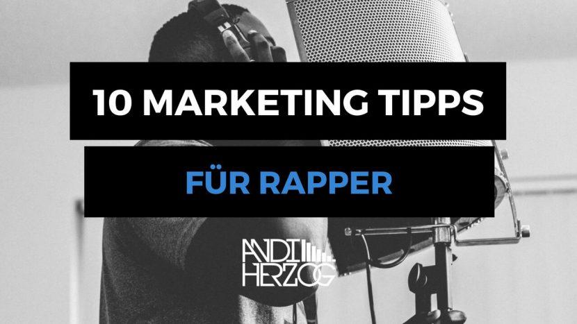10 Marketing Tipps für Rapper - Andi Herzog - Musiker Sänger Sängerinnen